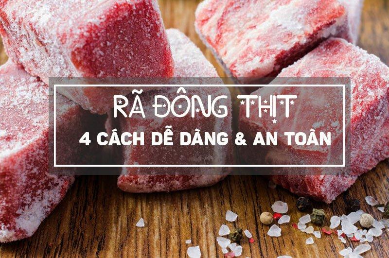 4 cách ra đông thịt dễ, nhanh chóng và an toàn