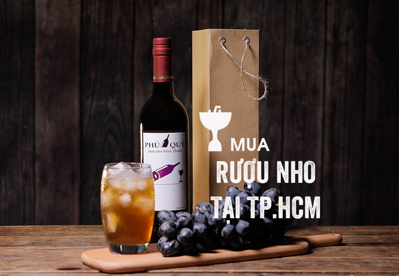 Mua rượu nho Ninh Thuận tại HCM